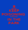 KEEP POISONING  PIGEONS IN THE PARK - Personalised Poster A4 size