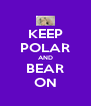 KEEP POLAR AND BEAR ON - Personalised Poster A4 size