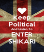 Keep Political And Listen To ENTER SHIKARI - Personalised Poster A4 size