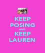 KEEP POSING AND KEEP LAUREN - Personalised Poster A4 size