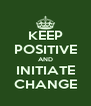 KEEP POSITIVE AND INITIATE CHANGE - Personalised Poster A4 size