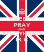 KEEP PRAY AND STUDYHARD IX C - Personalised Poster A4 size