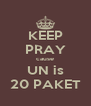 KEEP PRAY cause UN is 20 PAKET - Personalised Poster A4 size