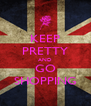 KEEP PRETTY AND GO SHOPPING - Personalised Poster A4 size