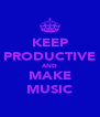KEEP PRODUCTIVE AND MAKE MUSIC - Personalised Poster A4 size