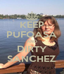 KEEP PUFOASA AND DIRTY SANCHEZ - Personalised Poster A4 size