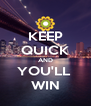 KEEP QUICK AND YOU'LL  WIN - Personalised Poster A4 size