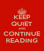 KEEP QUIET AND CONTINUE READING - Personalised Poster A4 size