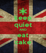 keep quiet AND eat cake - Personalised Poster A4 size