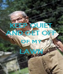 KEEP QUIET AND GET OFF OF MY LAWN  - Personalised Poster A4 size