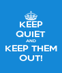 KEEP QUIET AND KEEP THEM OUT! - Personalised Poster A4 size