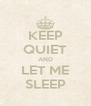 KEEP QUIET AND LET ME SLEEP - Personalised Poster A4 size
