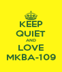 KEEP QUIET AND LOVE MKBA-109 - Personalised Poster A4 size
