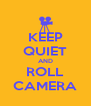 KEEP QUIET AND ROLL CAMERA - Personalised Poster A4 size