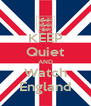KEEP Quiet AND Watch England - Personalised Poster A4 size