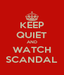 KEEP QUIET AND WATCH SCANDAL - Personalised Poster A4 size