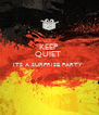 KEEP  QUIET  ITS A SURPRISE PARTY    - Personalised Poster A4 size