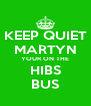 KEEP QUIET MARTYN YOUR ON THE HIBS BUS - Personalised Poster A4 size