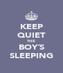 KEEP QUIET THE BOY´S SLEEPING - Personalised Poster A4 size
