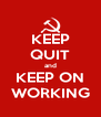 KEEP QUIT and KEEP ON WORKING - Personalised Poster A4 size
