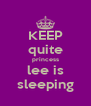 KEEP quite princess lee is sleeping - Personalised Poster A4 size