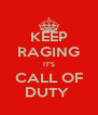 KEEP RAGING IT'S CALL OF DUTY  - Personalised Poster A4 size