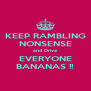 KEEP RAMBLING NONSENSE and Drive EVERYONE BANANAS !! - Personalised Poster A4 size