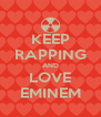 KEEP RAPPING AND LOVE EMINEM - Personalised Poster A4 size