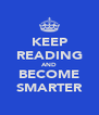 KEEP READING AND BECOME SMARTER - Personalised Poster A4 size