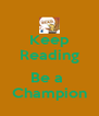Keep Reading  Be a  Champion - Personalised Poster A4 size