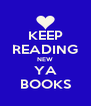 KEEP READING NEW YA BOOKS - Personalised Poster A4 size