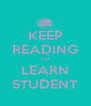 KEEP READING TO LEARN STUDENT - Personalised Poster A4 size