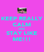 KEEP REALLY CALM AND STAY LIKE ME!!! - Personalised Poster A4 size