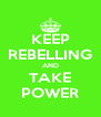 KEEP REBELLING AND TAKE POWER - Personalised Poster A4 size