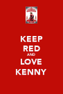 KEEP RED AND LOVE KENNY - Personalised Poster A4 size