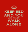 KEEP RED AND YOU WILL NEVER WALK ALONE - Personalised Poster A4 size