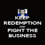 KEEP REDEMPTION AND FIGHT THE BUSINESS - Personalised Poster A4 size