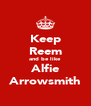 Keep Reem and be like Alfie Arrowsmith - Personalised Poster A4 size