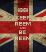 KEEP REEM AND BE  REEM - Personalised Poster A4 size