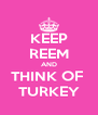 KEEP REEM AND THINK OF  TURKEY - Personalised Poster A4 size