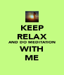 KEEP RELAX AND DO MEDITATION WITH ME - Personalised Poster A4 size