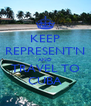 KEEP REPRESENT'N AND TRAVEL TO CUBA - Personalised Poster A4 size