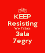 KEEP Resisting We Ta3ala 3ala 7egry - Personalised Poster A4 size