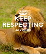 KEEP RESPECTING JAYVION   - Personalised Poster A4 size