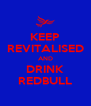 KEEP REVITALISED AND DRINK REDBULL - Personalised Poster A4 size