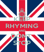 KEEP RHYMING AND DONT  STOP - Personalised Poster A4 size