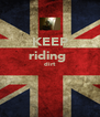 KEEP riding  dirt   - Personalised Poster A4 size