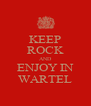 KEEP ROCK AND ENJOY IN WARTEL - Personalised Poster A4 size
