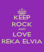 KEEP ROCK AND LOVE REKA ELVIA - Personalised Poster A4 size