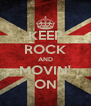 KEEP ROCK AND MOVIN' ON - Personalised Poster A4 size